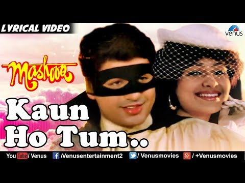 Kaun Ho Tum Lyrical Video Song | Mashooq | Ayub Khan, Ayesha Jhulka | Bollywood Romantic Songs 2017