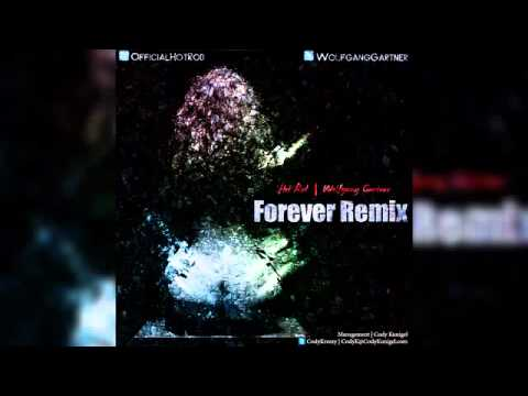 Hot Rod - Forever Remix Feat Wolfgang Gartner