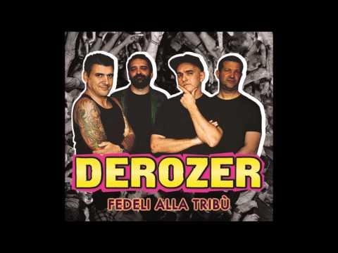 DEROZER - FEDELI ALLA TRIBU' - 2012 - FULL ALBUM