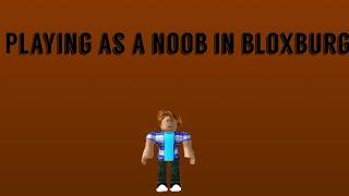 Roblox spielt als Noob in bloxburg :)