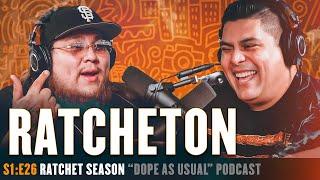 Ratchet Season w/ Ratcheton   Hosted By Dope As Yola