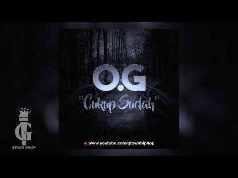 O.G - Cukup Sudah (Prodby.Jatan)