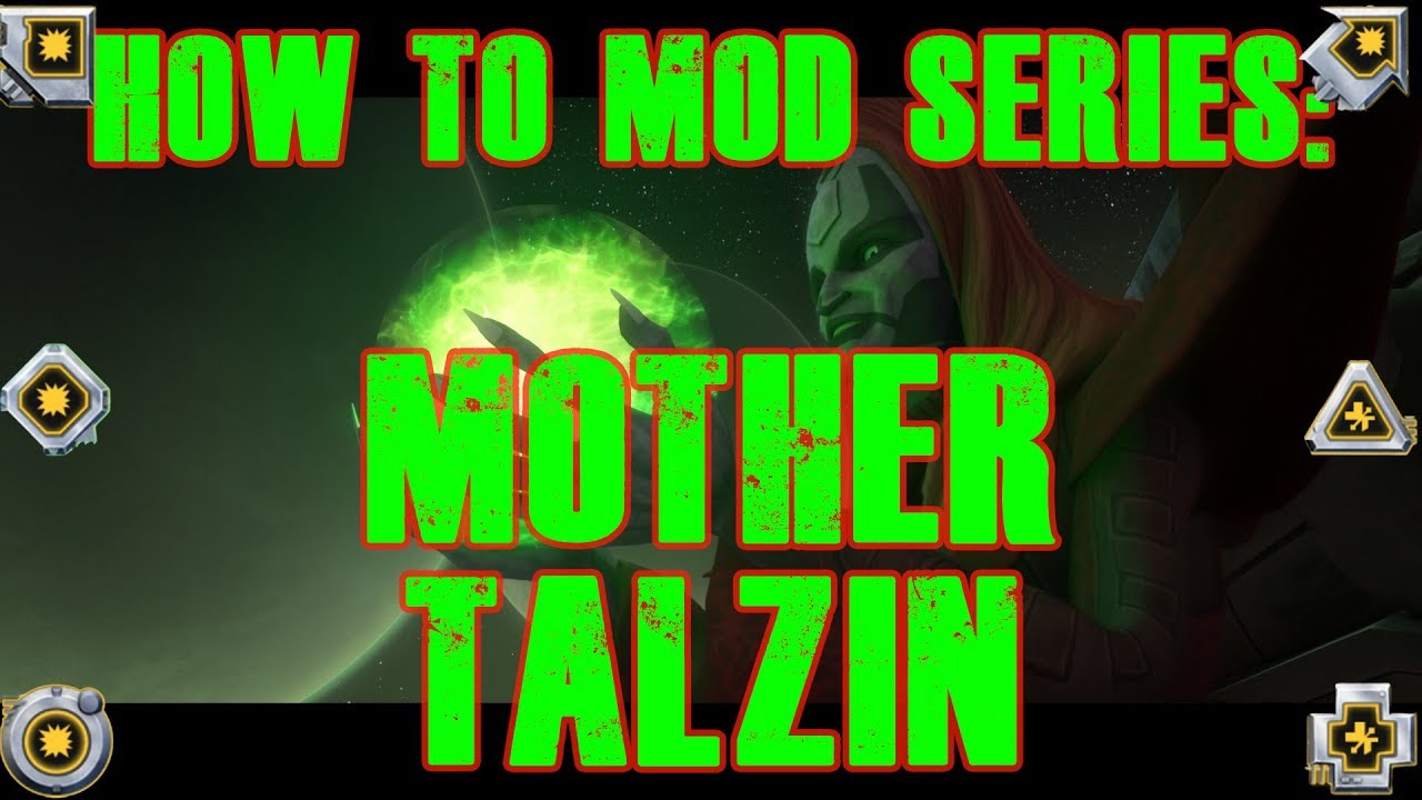 How to Mod Series: Mother Talzin! Star Wars Galaxy of Heroes | SWGoH