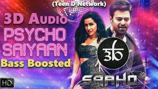 Psycho Saiyaan | 3D Audio | 8D Audio | Bass Boosted | Saaho | Teen D Network | Outro Mussoorie
