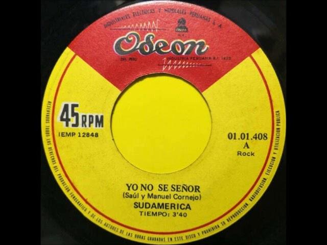 Sudamerica - Yo No Se Señor