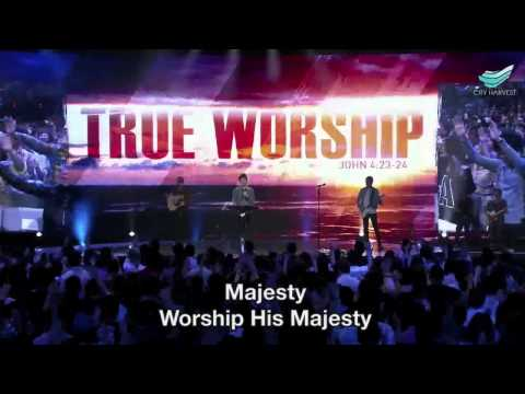 Majesty (Jack W. Hayford) @ City Harvest Church