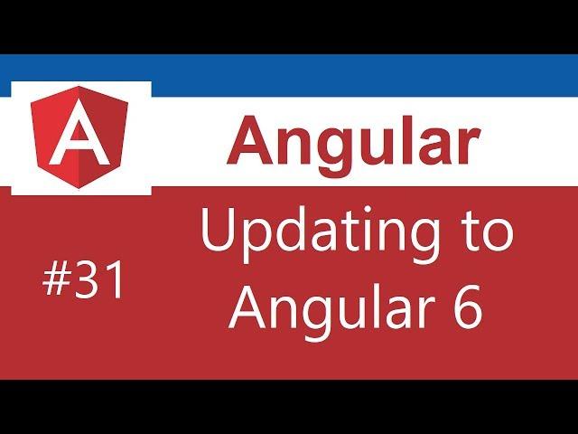 Angular 6 Tutorial - 31 - Updating your app to angular 6