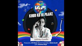 MTV BEATS LOVE DUET Khud Ko Hi Paake Nikhita Gandhi Ivanka Das