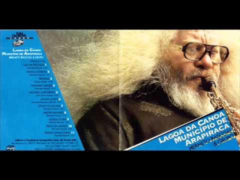 Hermeto Pascoal (Brasl, 1983) - Lagoa da Canoa, Município de Arapiraca (Full Album)