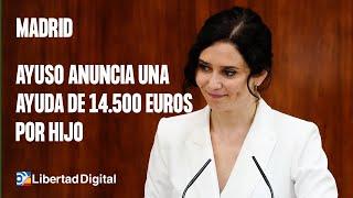 Ayuso anuncia una ayuda de 14.500 euros por hijo para madres menores de 30 años