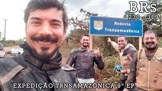 EXPEDIÇÃO TRANSAMAZÔNICA 2019 / BRs 230 - 319 / 9º EP