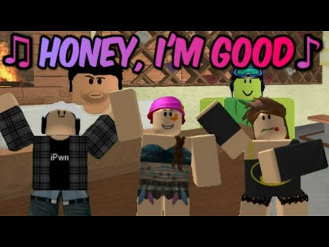 Honey I'm Good - Roblox Music Video By FUDZ