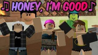 honey i m good roblox music video by fudz
