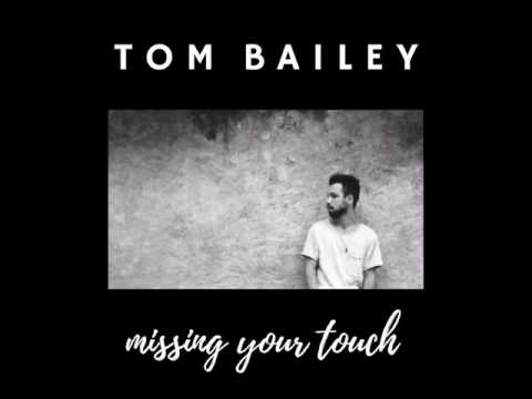 Tom Bailey - missing your touch