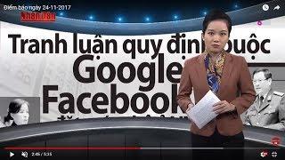 Điểm Báo Ngày 24/11/2017: Buộc Google, Facebook Đặt Server ở VN, Liệu Có Khả Thị