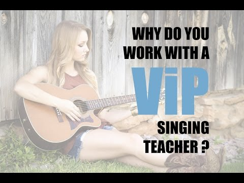 Why Do You Work With A ViP Singing Teacher?