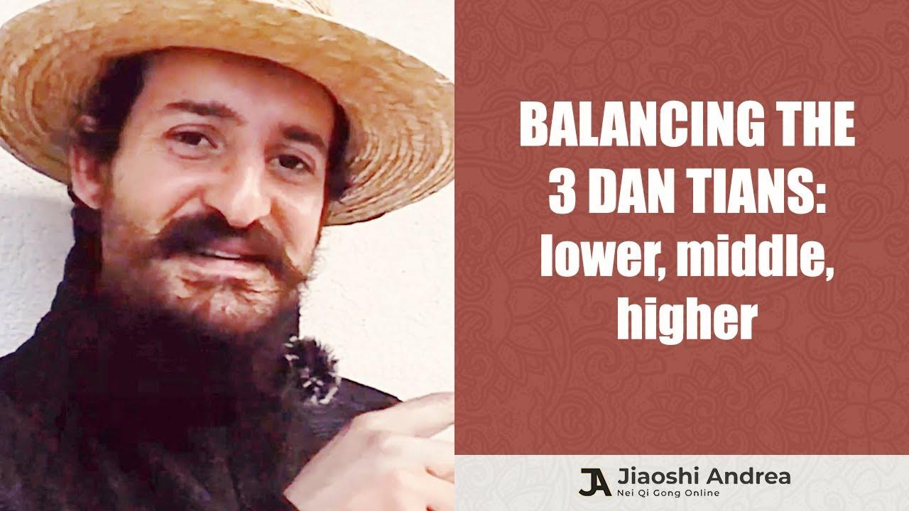 Balancing The Three Dan Tian: Lower Dan Tian, Middle Dan Tian, Higher Dan Tian