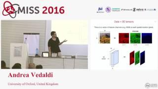 [MISS 2016] Andrea Vedaldi - Advanced Convolutional Neural Networks