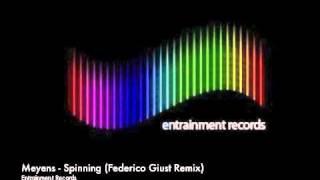 Meyens - Spinning (Federico Giust Remix) [Entrainment Records]