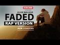 Alan Walker - Faded Rap Version By Alin Syangdan [ Lyric Video ]