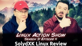 SolydXK Linux Review | Linux Action Show s31e04