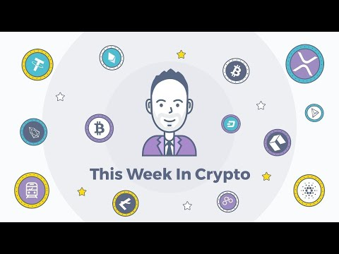 This Week In Crypto – 13th July 2019