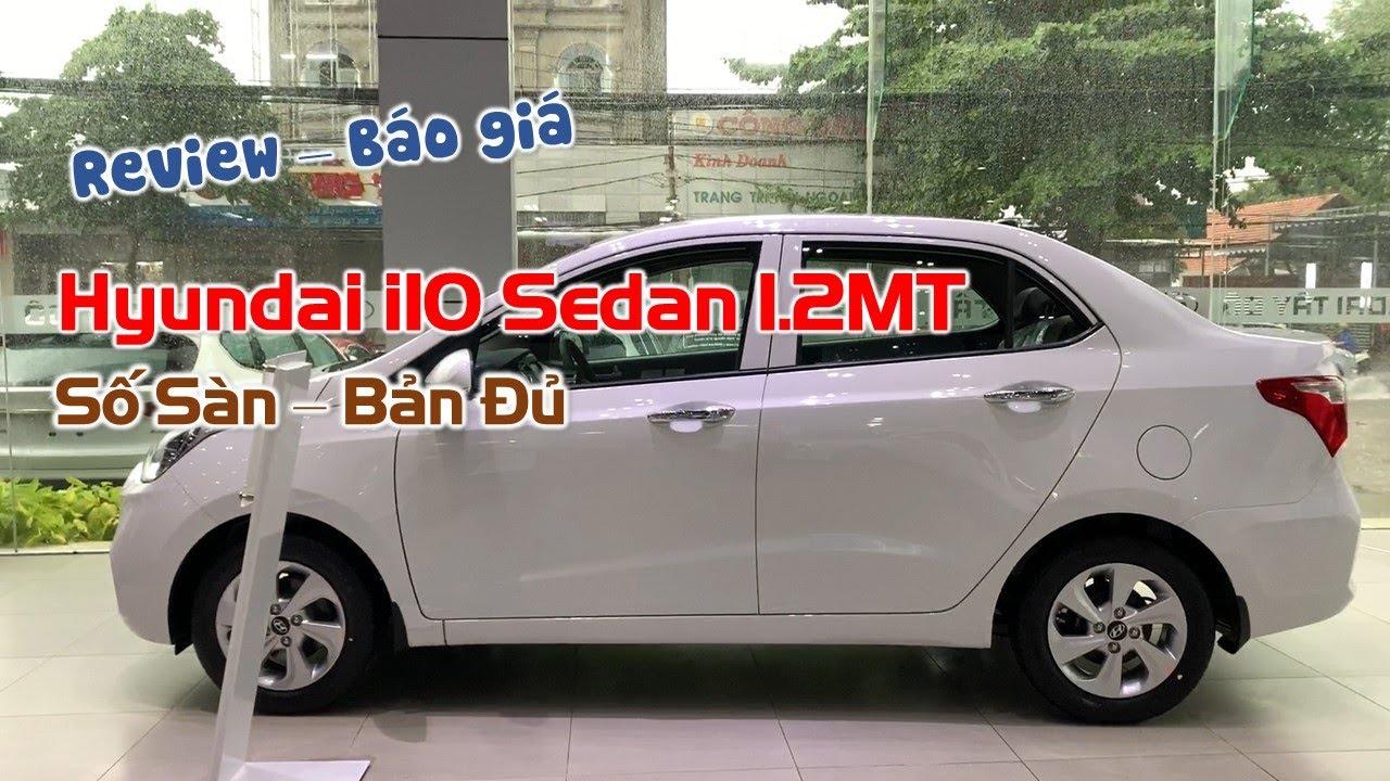 Hyundai i10 Sedan 1.2MT Số Sàn – Bản Đủ | Giá Lăn Bánh Giảm 50% Trước Bạ Bao Nhiêu?