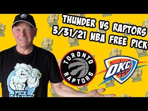 Oklahoma City Thunder vs Toronto Raptors 3/31/21 Free NBA Pick and Prediction NBA Betting Tips