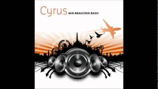 Cyrus-Wir brauchen Bass [KC Caine Remix] from original CD