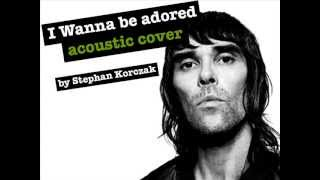 I wanna be adored - Stone Roses (acoustic cover)