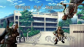 Garbage Reviews: Dragon Age Inquisition a not so serious pc review