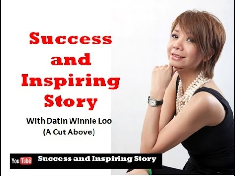 Success and Inspiring Story - Datin Winnie Loo (A Cut Above)