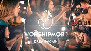 Dream Again - WorshipMob