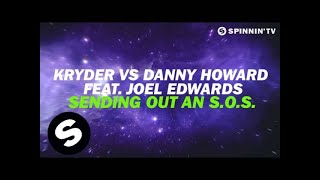 Kryder vs Danny Howard feat. Joel Edwards - Sending Out An S.O.S. (OUT NOW)