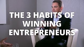 The 3 Habits of Highly Successful Entrepreneurs - Ryan Deiss