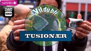 Vil du bli Tusionær? Del 1