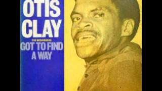 Otis Clay- I Can