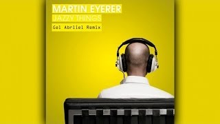Martin Eyerer - Jazzy Things (Gel Abril Drum`s Dub Remix)