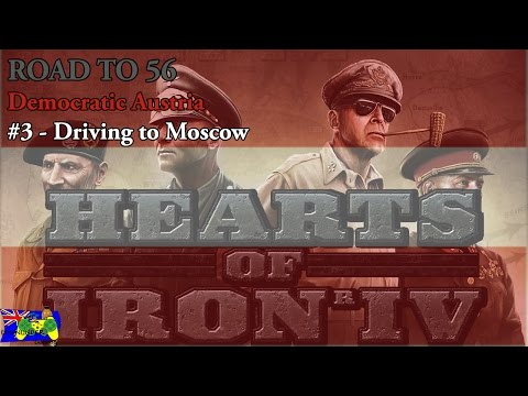 HOI4 Road to 56 - Democratic Austria #3 - Driving to Moscow