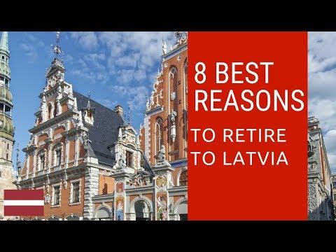 8 Best reasons to retire to Latvia!  Living in Latvia!
