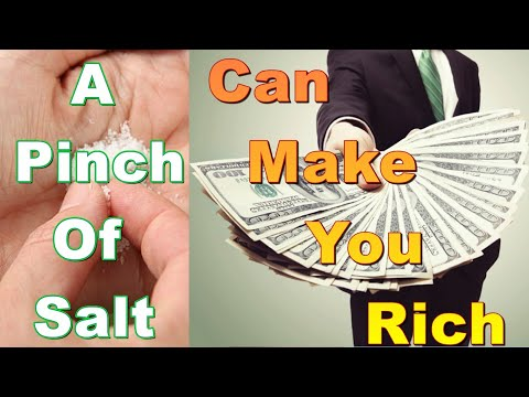 A Pinch Of Salt Will Make You RICH & Famous I How Salt Can Make You Rich