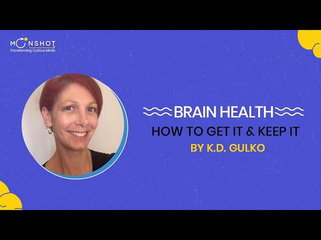 Brain Health: K D  Gulko