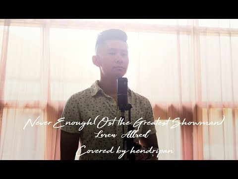 Never Enough - Loren Allred ( Ost the Greatest Showman ) covered by hendripan