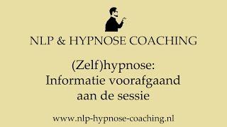 (Zelf)hypnose: informatie voorafgaand aan de sessie