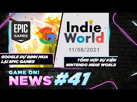 Game On! News#41: Google Tham Vọng Thâu Tóm Epic Games | Tổng Hợp Nintendo Indie World Showcase 11/8