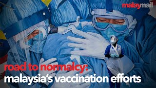 Road to normalcy: Malaysia's vaccination efforts