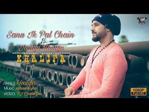 Khalifa || Sanu Ik Pal Chain & Janiya...