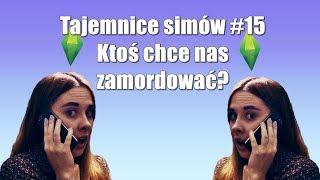 Tajemnice Simów #15 Ktoś chce nas zamordować?