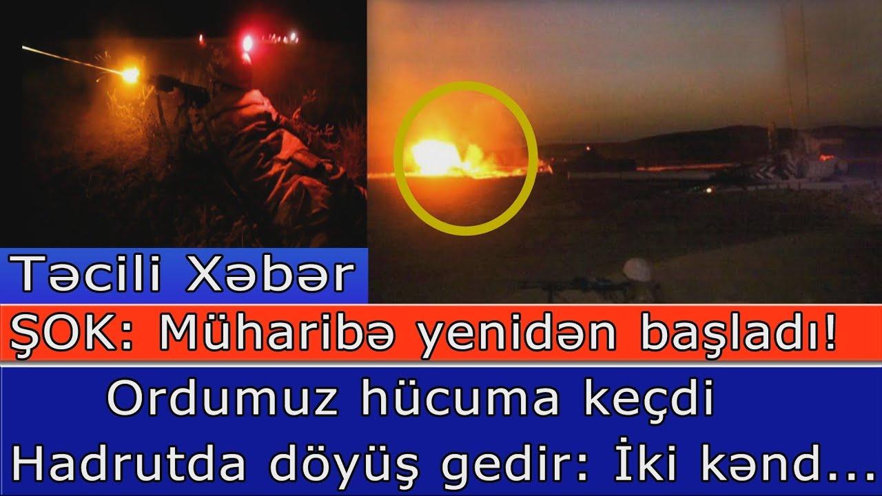 Muharibe yeniden basladi: Hadrutda doyus gedir - Ordumuz hucuma kecdi