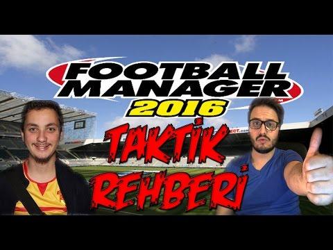 Football Manager 2016 Türkçe   Taktik Rehberi (w/Kubilay)